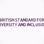 British Standard for Diversity and Inclusion